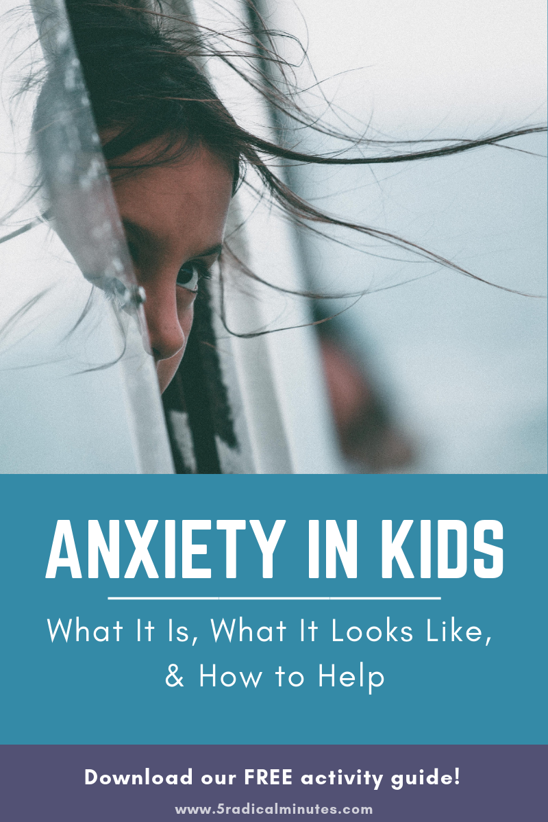 Anxiety in Kids: What It Looks Like and How to Help