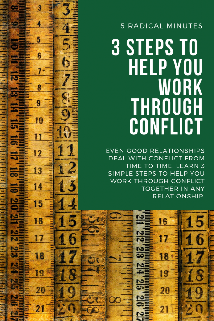 3 STEPS TO HELP YOU WORK THROUGH CONFLICT